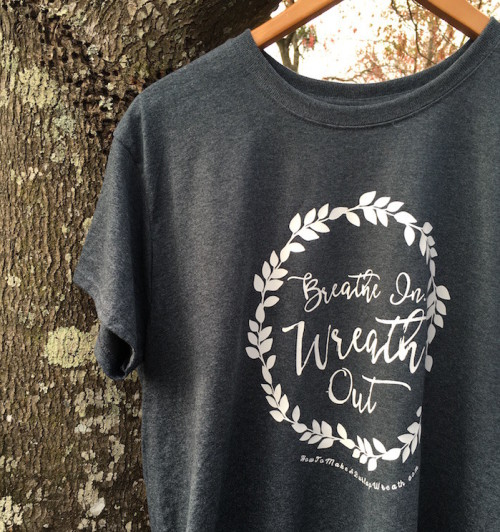 Cool T Shirts! How to Show Off Your Wreath Love