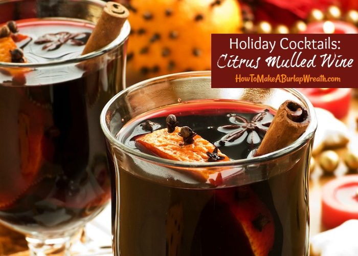 Holiday Cocktails: Citrus Mulled Wine Recipe