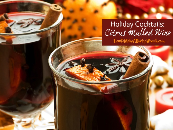 holiday cocktails citrus mulled wine