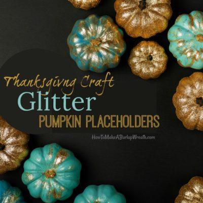 Thanksgiving Craft: Glittered Pumpkin Place Card Holder